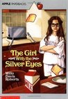 The Girl with Silver Eyes by Willo Davis Roberts