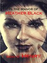 In the Manor of Heather Black