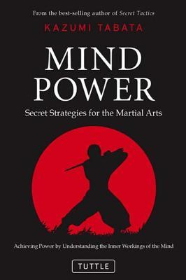 Mind Power: Secret Strategies for the Martial Arts