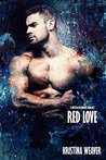 RED LOVE Part 1 (Red Love, #1; Bad Boys and Billionaires, #4)