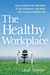 The Healthy Workplace: How ...