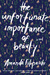 The Unfortunate Importance of Beauty by Amanda Filipacchi