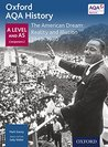 Oxford A Level History for AQA: The American Dream: Reality and Illusion 1945-1980
