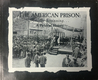 The American Prison: From The Beginning:  A Pictorial History