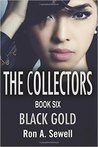 Black Gold (The Collectors #6)