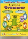 Beginning Grammar (Practice with a Purpose, Grades 2-3)