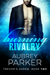 Burning Rivalry (Trevor's Harem, #2)