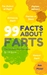 99 Facts about Farts: The Ultimate Fun Fact Book (Fun Fact Books)