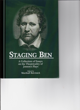 staging-ben-a-collection-of-essays-on-the-theatricality-of-jonson-s-plays