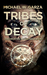 Tribes of Decay (Decaying World Saga #1)