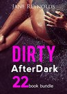 Dirty After Dark New Adult Romance Multi Book Mega Bundle Erotic Sex Tales Taboo Bundle(New Adult Erotica, Taboo, Fantasy, Fetish)