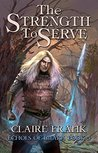 The Strength to Serve (Echoes of Imara, #3)