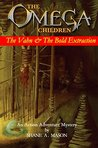 The Omega Children - The Vahn and the Bold Extraction (A young adult fiction best seller): An Action Adventure Mystery