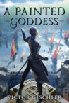 A Painted Goddess (A Fire Beneath the Skin, #3)