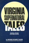 Virginia Supernatural Tales: Ghosts, Witches, and Eerie Doings