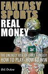 Fantasy Sports, Real Money: The Unlikely Rise of Daily Fantasy, How to Play-How to Win