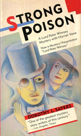 Strong Poison (Lord Peter Wimsey Mysteries, #6)