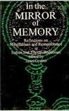 In the mirror of memory: Reflections on mindfulness and remembrance in Indian and Tibetan Buddhism (Bibliotheca Indo-Buddhica series)