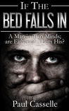 If The Bed Falls In: A man in two minds; are either of them his?