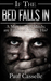 If The Bed Falls In: A man in two minds; are either of them his? (Bedfellows thriller series Book 1)