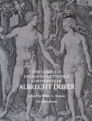 The Complete Engravings, Etchings and Drypoints of Albrecht D... by Albrecht Dürer