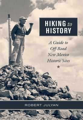 Hiking to History: A Guide to Off-Road New Mexico Historic Sites