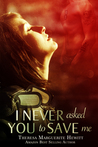 I Never Asked You to Save Me (Wakefield Romance, #3)