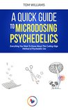 A Quick Guide to Microdosing Psychedelics: Everything You Want to Know About This Cutting-Edge Method of Psychedelic Use