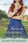 The Husband Maneuver (A Worthy Pursuit, #1.5)