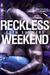 Reckless Weekend (Reckless Beat, #2.5)