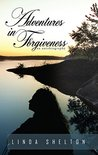 Adventures in Forgiveness: an autobiography