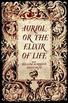 Auriol, or The Elixir of Life