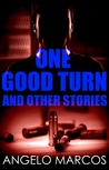 One Good Turn: And other stories