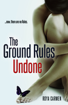The Ground Rules Undone (The Rule Breakers, #3)