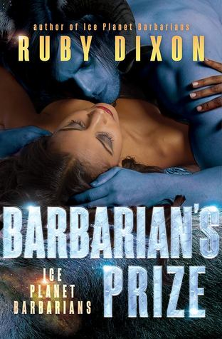 Barbarian's Prize (Ice Planet Barbarians, Book 5) - Ruby Dixon