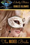 The Masked Bride (Boundless Billionaires #4)