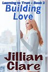 Building Love (Learning to Trust Book 2)