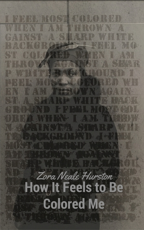 How It Feels To Be Colored Me by Zora Neale Hurston — Reviews ...