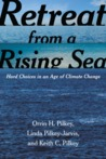 Retreat from a Rising Sea by Orrin H. Pilkey