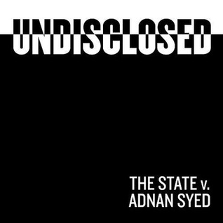 Undisclosed: The State Vs. Adnan Syed (Season 1)