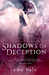 Shadows of Deception by Amy  Hale
