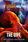 The Gift (The Shiver Chronicles Book 1)