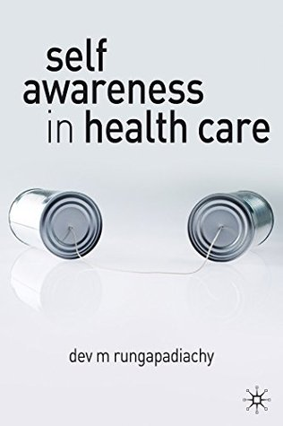 Self-Awareness in Health Care: Engaging in Helping Relationships