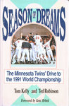 Season Of Dreams: The Minnesota Twins' Drive To The 1991 World Championship