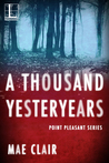 A Thousand Yesteryears (Point Pleasant, #1)