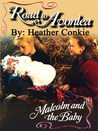 Malcolm and the Baby (Road to Avonlea, #8)