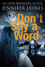 Don't Say a Word by Jennifer Jaynes
