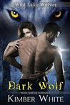 Dark Wolf (Wild Lake Wolves, #2)