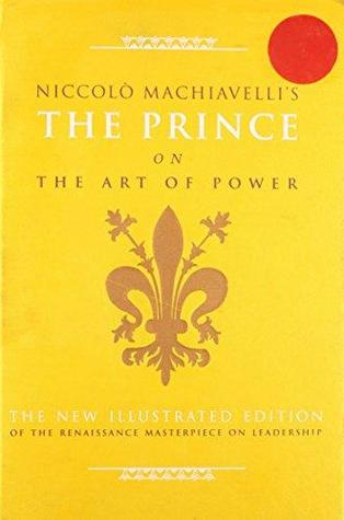 The Prince on the Art of Power. Niccol Machiavelli by Niccolò Machiavelli