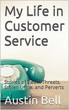 My Life in Customer Service: Stories of Death Threats, Stolen Urine, and Perverts